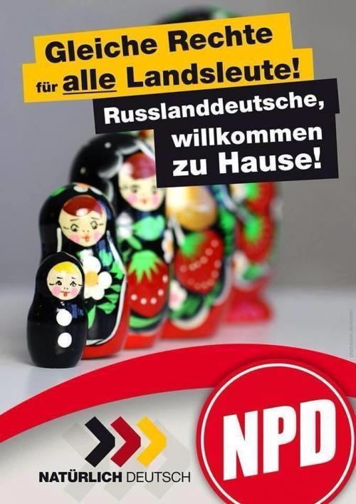 NPD: Gleiche Rechte für alle Landsleute! Russlanddeutsche, willkommen zu Hause!
